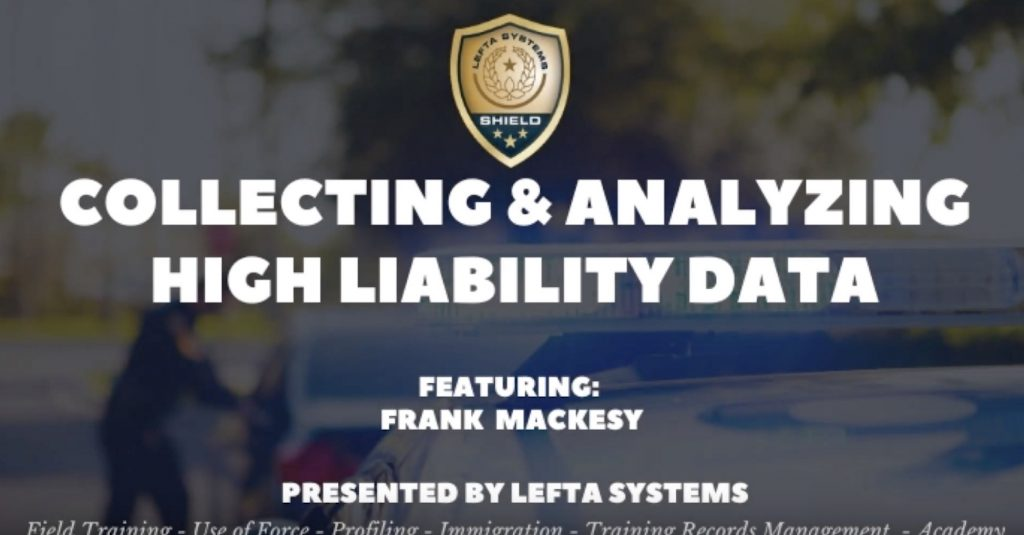Featured Image IACP 2019 – Collecting High Liability Data with Frank Mackesy